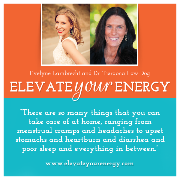 Dr Tieraona Low Dog on Elevate Your Energy Radio
